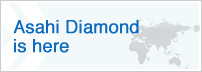 Asahi Diamond is here