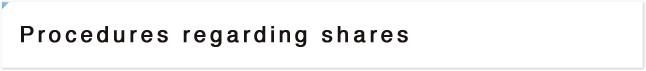 Procedures regarding shares